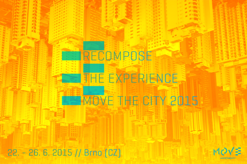 MOVE THE CITY 2015: RECOMPOSE THE EXPERIENCE